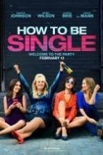 How to Be Single ( 2016 )