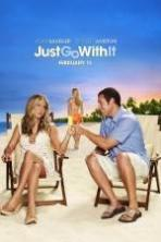 Just Go with It ( 2011 )