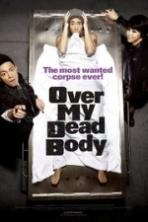 Over My Dead Body Full Movie Watch Online Free