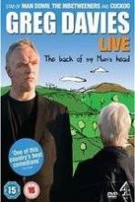 Greg Davies Live 2013: The Back Of My Mums Head ( 2013 )