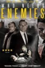 Who Needs Enemies ( 2013 )