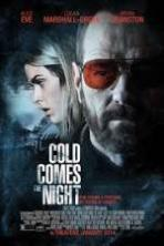 Cold Comes the Night ( 2013 )