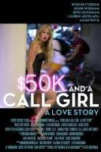 $50K and a Call Girl A Love Story ( 2014 )