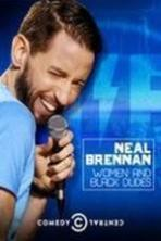 Neal Brennan: Women and Black Dudes ( 2014 )