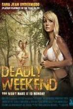 Deadly Weekend ( 2013 )