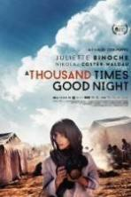 A Thousand Times Good Night ( 2013 )