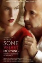 Some Velvet Morning ( 2013 )