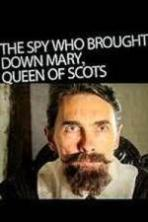The Spy Who Brought Down Mary Queen of Scots ( 2014 )