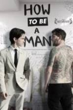 How To Be A Man ( 2014 )