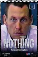 Stop At Nothing The Lance Armstrong Story ( 2014 )
