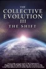 The Collective Evolution III The Shift ( 2014 )