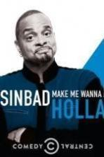Sinbad: Make Me Wanna Holla! ( 2014 )