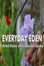 Everyday Eden: A Potted History of the Suburban Garden ( 2014 )