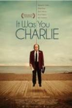 It Was You Charlie ( 2013 )