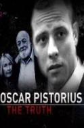 Oscar Pistorius The Truth ( 2014 )