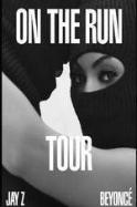 On the Run Tour: Beyonce and Jay Z ( 2014 )