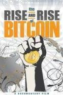 The Rise and Rise of Bitcoin ( 2014 )