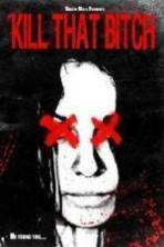Kill That Bitch ( 2014 )