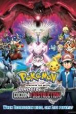 Pokmon the Movie: Diancie and the Cocoon of Destruction ( 2014 )