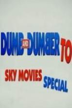 Dumb And Dumber To: Sky Movies Special ( 2014 )