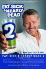 Fat Sick & Nearly Dead 2 ( 2014 )
