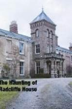 The Haunting Of Radcliffe House ( 2014 )