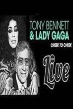 Tony Bennett and Lady Gaga: Cheek to Cheek Live! ( 2014 )
