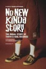 No New Kinda Story The Real Story of Tooth & Nail Records ( 2013 )