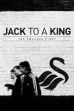Jack to a King - The Swansea Story ( 2014 )