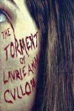The Torment of Laurie Ann Cullom ( 2014 )