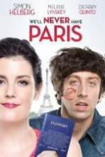 We'll Never Have Paris ( 2014 )