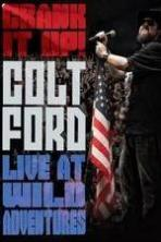 Colt Ford: Crank It Up, Live at Wild Adventures ( 2014 )