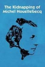 The Kidnapping of Michel Houellebecq ( 2014 )