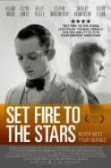Set Fire to the Stars ( 2014 )