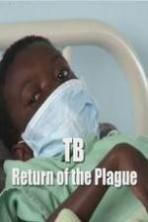 TB: Return of the Plague ( 2014 )