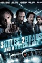 3 Holes and a Smoking Gun ( 2014 )