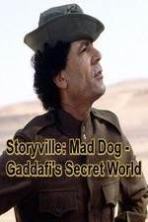 Storyville Mad Dog - Gaddafis Secret World ( 2014 )