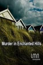Murder in Enchanted Hills ( 2013 )