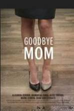 Goodbye Mom ( 2014 )