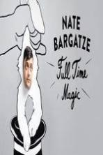 Nate Bargatze: Full Time Magic ( 2015 )