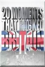 20 Moments That Rocked Britain ( 2015 )