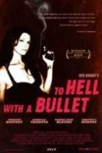 To Hell with a Bullet ( 2013 )
