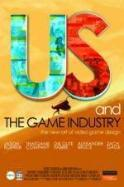 Us and the Game Industry ( 2014 )