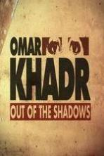 Omar Khadr: Out of the Shadows ( 2015 )