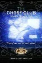 The Ghost Club Spirits Never Die ( 2013 )