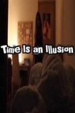 Time Is an Illusion ( 2014 )