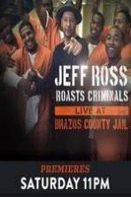 Jeff Ross Roasts Criminals: Live at Brazos County Jail ( 2015 )