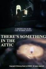 Theres Something in the Attic ( 2014 )