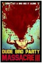 Dude Bro Party Massacre III ( 2015 )
