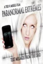 Paranormal Extremes: Text Messages from the Dead ( 2015 )